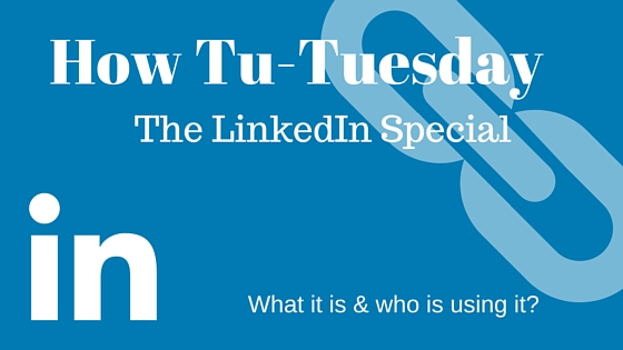 How Tu-Tuesday: LinkedIn