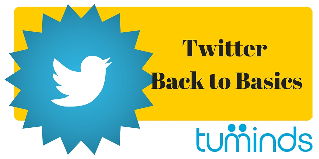 Twitter- Back to Basics